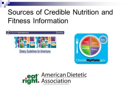 Sources of Credible Nutrition and Fitness Information.