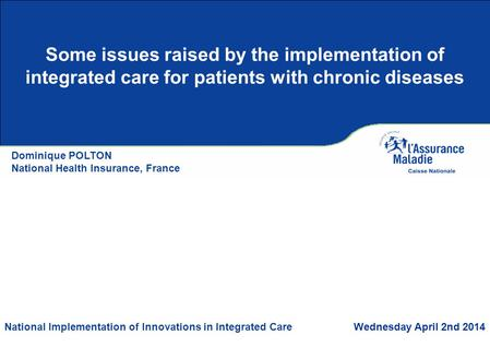 Some issues raised by the implementation of integrated care for patients with chronic diseases National Implementation of Innovations in Integrated Care.