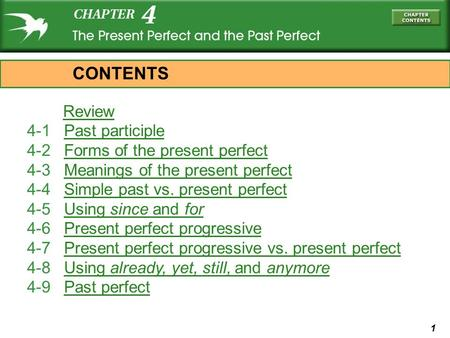 CONTENTS Review 4-1 Past participle 4-2 Forms of the present perfect