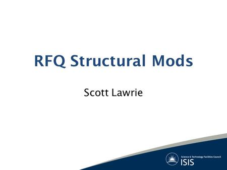 RFQ Structural Mods Scott Lawrie. Vacuum Pump Flange Vacuum Flange Coolant Manifold Cooling Pockets Milled Into Vanes Potentially Bolted Together Tuner.