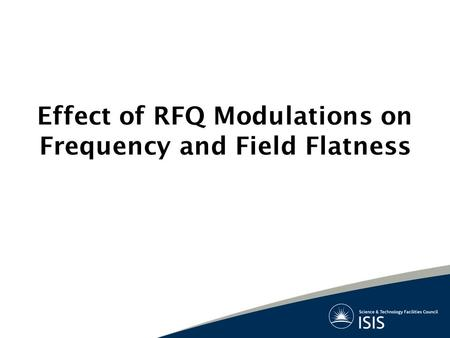 Effect of RFQ Modulations on Frequency and Field Flatness.