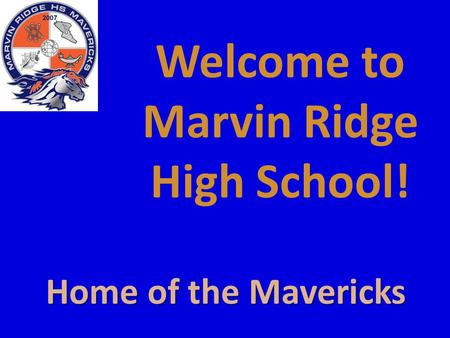 Welcome to Marvin Ridge High School! Home of the Mavericks.