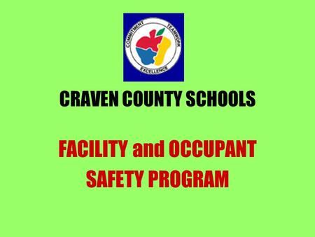 CRAVEN COUNTY SCHOOLS FACILITY and OCCUPANT SAFETY PROGRAM.