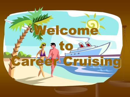 Welcome to Career Cruising. Where Do You Want To Go? Rising Seniors Rising Seniors CP, CTP, CPCT, CRP CP, CTP, CPCT, CRP What will be your highest Math.