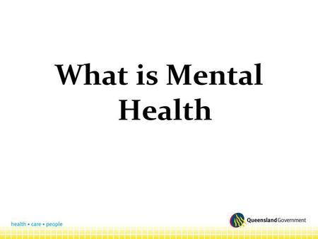 What is Mental Health The term mental health is used to describe cognitive and emotional well being with respect to all mental faculties and state.
