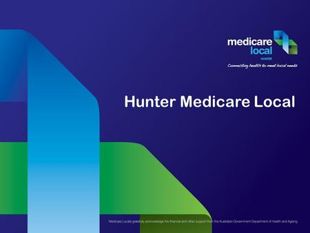 Hunter Medicare Local. Health Coordination for people with Disabilities in the General Practice Setting A guide for Group Home and General Practice staff.