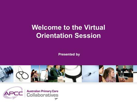 Welcome to the Virtual Orientation Session Presented by.