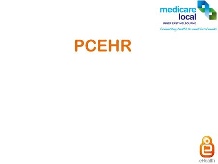 PCEHR. PCEHR Wave 1 Lead Sites Purpose To develop foundations of PCEHR To prove viability of the concept To identify deployment issues To improve existing.