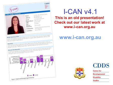 I-CAN v4.1 www.i-can.org.au This is an old presentation! Check out our latest work at www.i-can.org.au.