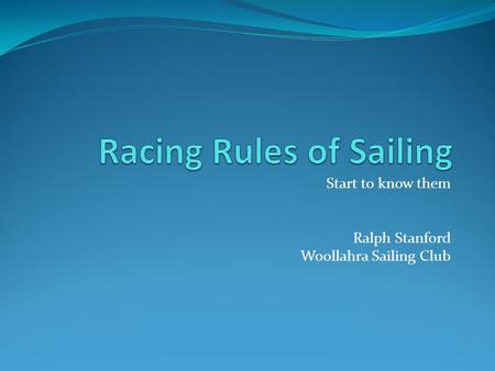 Start to know them Ralph Stanford Woollahra Sailing Club.