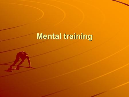 Mental training. Many pilots having similar flying skills The winner is the pilot who wins the mental race.