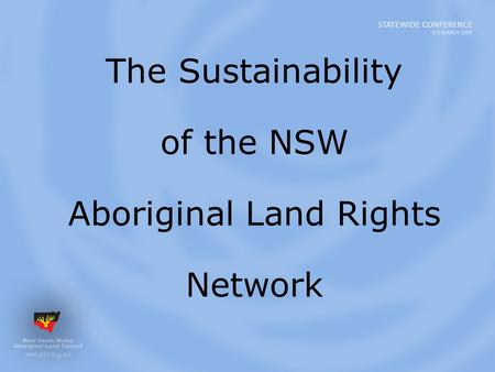 The Sustainability of the NSW Aboriginal Land Rights Network.