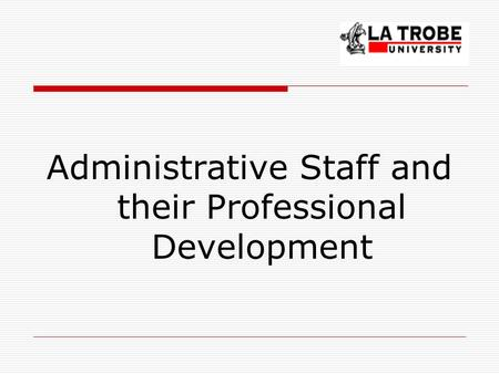 Administrative Staff and their Professional Development.