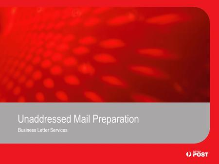Unaddressed Mail Preparation Business Letter Services.