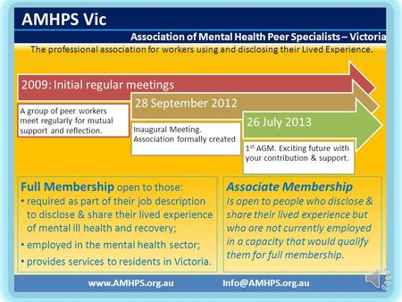 Full Membership open to those: required as part of their job description to disclose & share their lived experience of mental ill health and recovery;