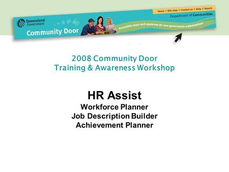 2008 Community Door Training & Awareness Workshop HR Assist Workforce Planner Job Description Builder Achievement Planner.