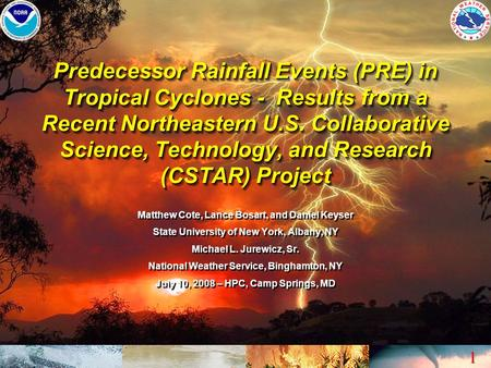 1 1 Predecessor Rainfall Events (PRE) in Tropical Cyclones - Results from a Recent Northeastern U.S. Collaborative Science, Technology, and Research (CSTAR)