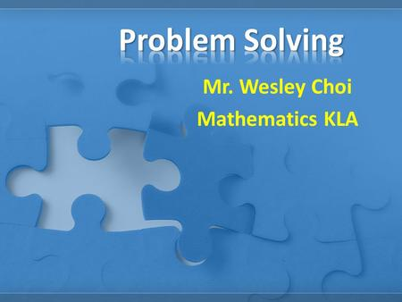 Mr. Wesley Choi Mathematics KLA. -Memorize the formula sheet -Learn a series of tricks from textbook and teachers Trick A for Type A problem; Trick B.