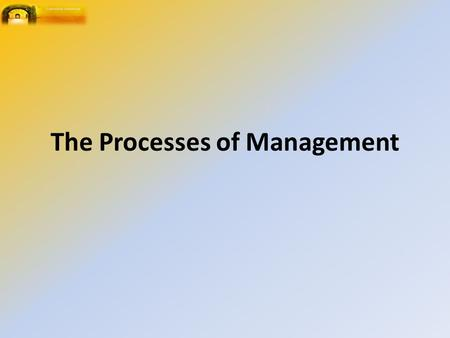 The Processes of Management. Definition of Management 'the technique, practice, or science of managing or controlling'