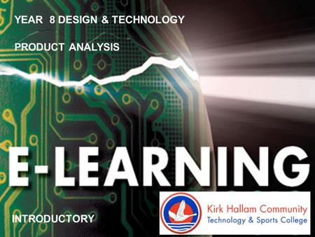 DESIGN & TECHNOLOGY PRODUCT ANALYSIS YEAR 8 DESIGN & TECHNOLOGY PRODUCT ANALYSIS INTRODUCTORY.