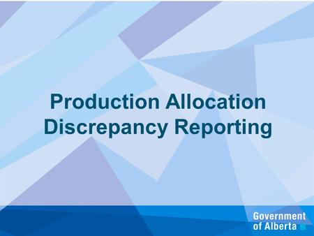 October 22, 2010 Production Allocation Discrepancy Reporting.