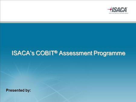 ISACA's COBIT® Assessment Programme