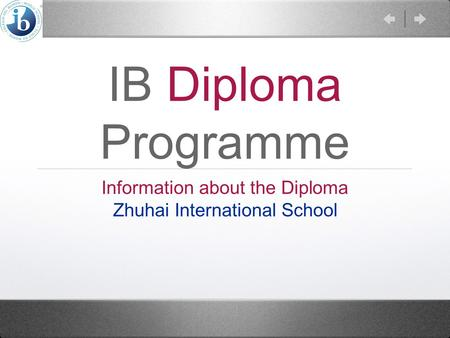 IB Diploma Programme Information about the Diploma