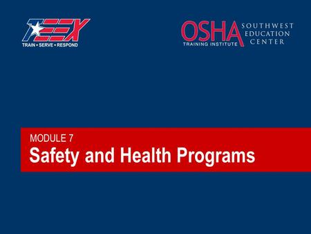 Safety and Health Programs MODULE 7. 2©2006 TEEX Brainstorm  What makes a good safety and health program?  What does a good program do for you?
