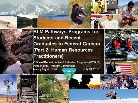 BLM Pathways Programs for Students and Recent Graduates to Federal Careers (Part 2: Human Resources Practitioners) Office of Recruitment and Retention.