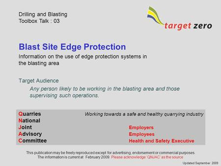 Blast Site Edge Protection Information on the use of edge protection systems in the blasting area Drilling and Blasting Toolbox Talk : 03 Quarries Working.