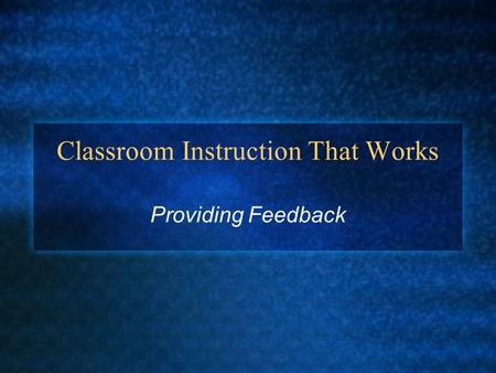 Classroom Instruction That Works Providing Feedback.