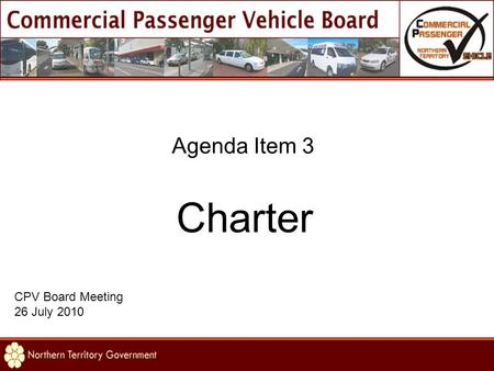 Agenda Item 3 Charter CPV Board Meeting 26 July 2010.