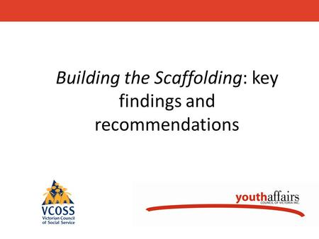 Building the Scaffolding: key findings and recommendations.