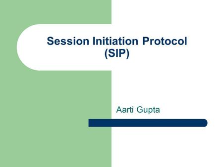 Session Initiation Protocol (SIP) Aarti Gupta. Agenda Why do we need SIP ? The protocol Instant Messaging using SIP Internet Telephony with SIP Additional.