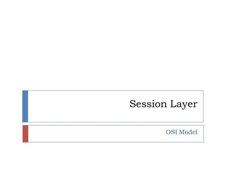 Session Layer OSI Model. Session layer Sender Receiver.