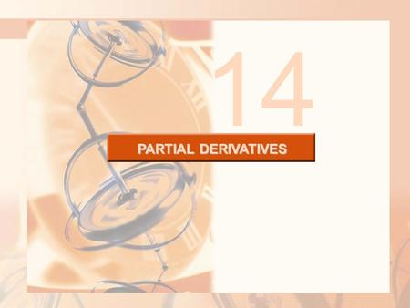 PARTIAL DERIVATIVES 14. PARTIAL DERIVATIVES So far, we have dealt with the calculus of functions of a single variable. However, in the real world, physical.
