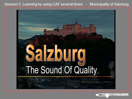 Session 3: Learning by using CAF several times - Municipality of Salzburg.
