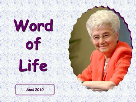 "Word of Life April 2010 I am the resurrection and the life. "" (Jn 11,25)"