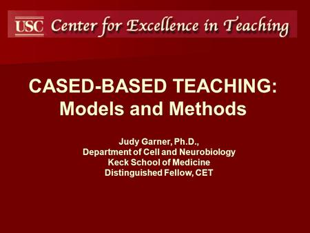 CASED-BASED TEACHING: Models <strong>and</strong> Methods