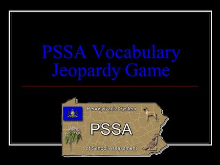 PSSA Vocabulary Jeopardy Game PSSA Vocabulary Jeopardy General Literary Devices Analysis Open Ended Nonfiction Genres Q $100 Q $200 Q $300 Q $400 Q $500.