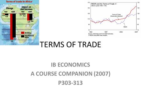 TERMS OF TRADE IB ECONOMICS A COURSE COMPANION (2007) P303-313.