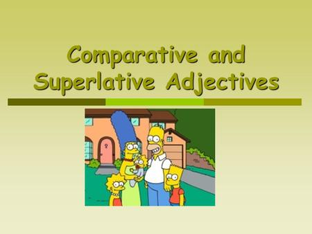 Comparative and Superlative Adjectives.  Comparative adjectives  Superlative adjectives.