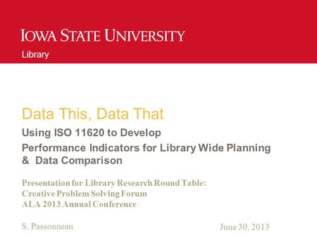 Unit Name Goes Here Data This, Data That Using ISO 11620 to Develop Performance Indicators for Library Wide Planning & Data Comparison Presentation for.
