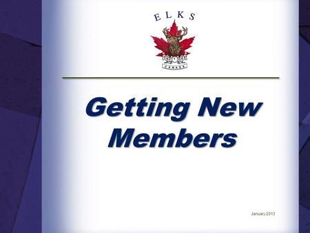 Getting New Members January 2013. Introduction. The National Member Services Committee has developed a series of National Education Seminars to help our.