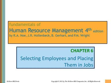 McGraw-Hill/IrwinCopyright © 2011 by The McGraw-Hill Companies, Inc. All Rights Reserved. fundamentals of Human Resource Management 4 th edition by R.A.