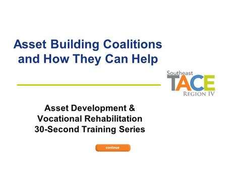 Asset Building Coalitions and How They Can Help Asset Development & Vocational Rehabilitation 30-Second Training Series.