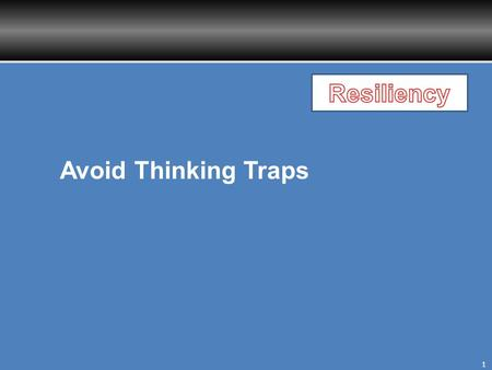 1 Avoid Thinking Traps. Mission and Vision 2 Mission: Implements the Comprehensive Soldier Fitness Program, identifies and trains Master Resiliency Trainers.