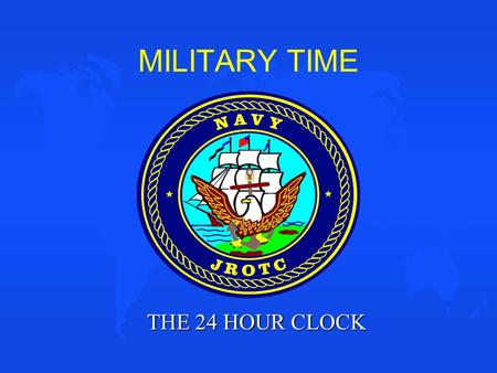 MILITARY TIME THE 24 HOUR CLOCK.