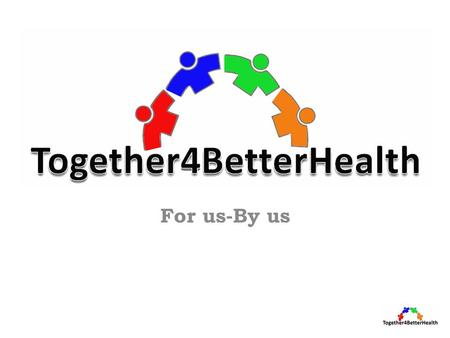 For us-By us. Together 4 Better Health BG: National Network of Health Mediators HU: Partners Hungary RO: OvidiuRo Association SK: Association.