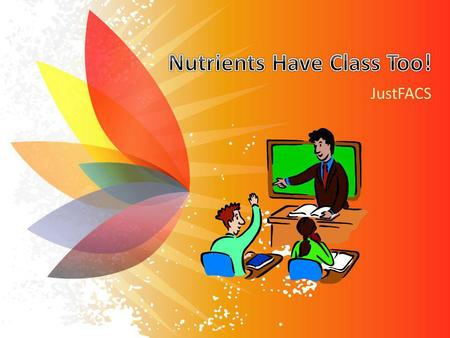 Nutrients Have Class Too!